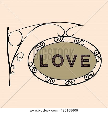 love text on vintage street sign Patterned forged street signboard with the text. Vector illustration