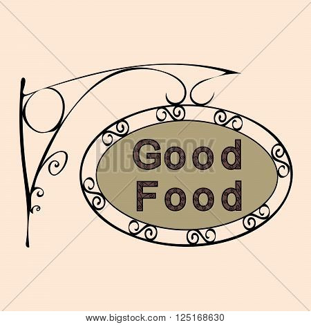 good food text on vintage street sign Patterned forged street signboard with the text. Vector illustration