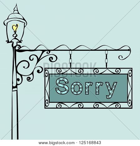 sorry text on vintage street sign Patterned vintage gas lantern with retro sign. Vector illustration