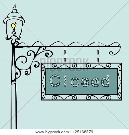 closed text on vintage street sign Patterned vintage gas lantern with retro sign. Vector illustration