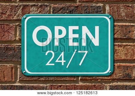 Open 24 / 7 Sign A teal hanging sign with text Open 24 / 7 on a brick wall