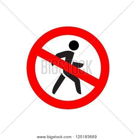 No Entry Symbol. Stop No Walking Pedestrian Warning Sign. No Move Right.
