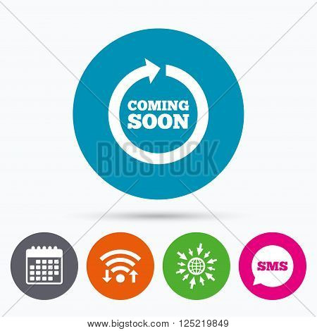 Wifi, Sms and calendar icons. Coming soon sign icon. Promotion announcement symbol. Go to web globe.