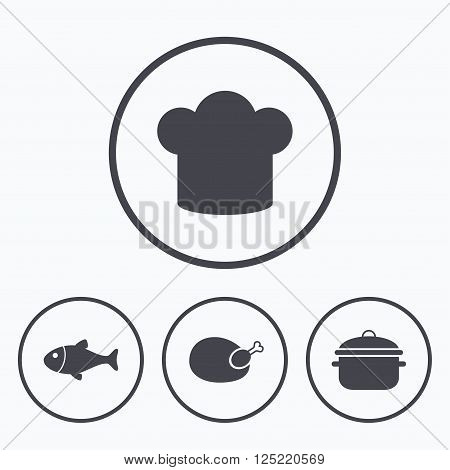 Chief hat and cooking pan icons. Fish and chicken signs. Boil or stew food symbol. Icons in circles.