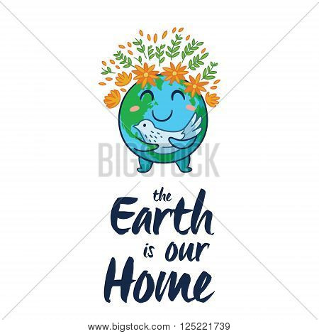 The Earth is our home. Happy planet Earth with white pigeon symbol of peace on isolated white background. Cute cartoon Earth globe with emoji. Vector illustration card