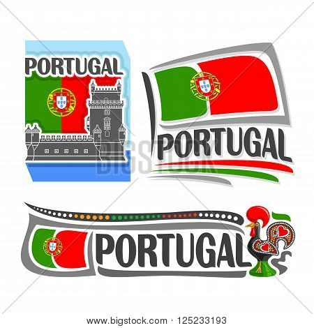 Vector illustration of the logo for Portugal, consisting of 3 isolated illustrations: national flag behind Belem tower, horizontal symbol of Portugal and the flag on background of rooster