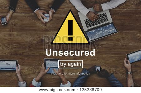 Unsecured Danger Warning Risk Management Security System Concept