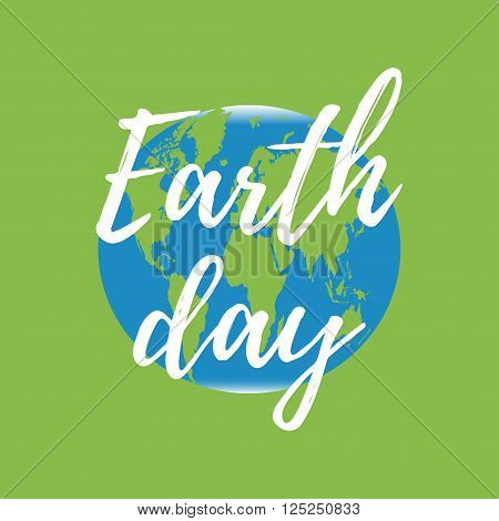 Earth day vector poster. Vector background for Earth Day with world map and lettering. Concept for your Earth Day design.