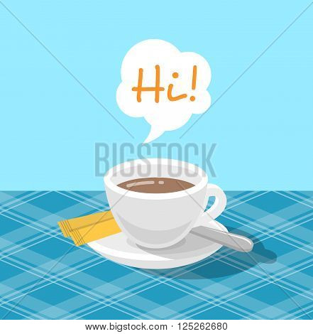 Coffee in a ceramic cup with sugar packets on a checkered tablecloth in cafe with hot steam bubble and Hi text. Vector flat style illustration. Sweet hot drink cafe menu. Coffee break icon