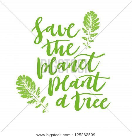 Save the planet hand written motivational card with green leaves imprints on white background