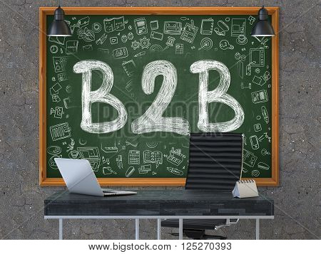 Green Chalkboard with the Text B2B - Business to Business - Hangs on the Dark Old Concrete Wall in the Interior of a Modern Office. Illustration with Doodle Style Elements. 3D.