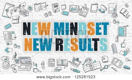 New Mindset - New Results. Multicolor Inscription on White Brick Wall with Doodle Icons Around. Modern Style Illustration with Doodle Design Icons. New Mindset New Results on White Brickwall.