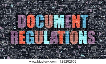 Multicolor Concept - Document Regulations on Dark Brick Wall with Doodle Icons. Modern Illustration in Doodle Style. Document Regulations Business Concept. Document Regulations on Dark Wall.
