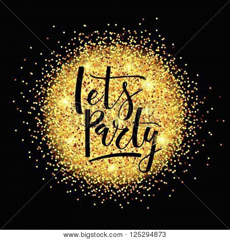 Let's Party Lettering Typography On Golden Glitter Background.