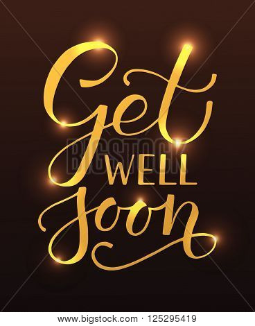 Hand sketched inspirational quote 'Get well Soon'. Hand drawn motivational quote postcard card flyer banner template. Inspirational quote lettering typography. Vector illustration EPS 10