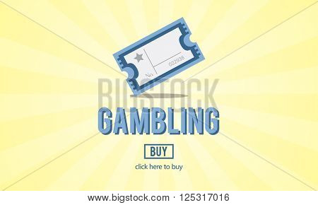 Gambling Jackpot Luck Enter to Win Lotto Ticket Concept