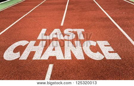 Last Chance written on running track