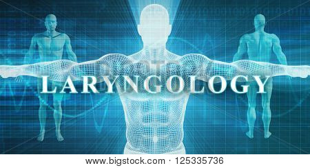 Laryngology as a Medical Specialty Field or Department