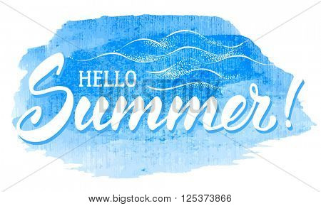 Handmade Calligraphic Typography Lettering Hello Summer on Blue Watercolor Background With Sea Waves. Hello Summer Calligraphy. Vector Illustration.