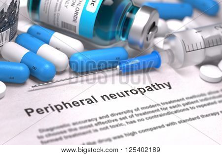 Peripheral Neuropathy - Printed Diagnosis with Blue Pills, Injections and Syringe. Medical Concept with Selective Focus. 3D Render.