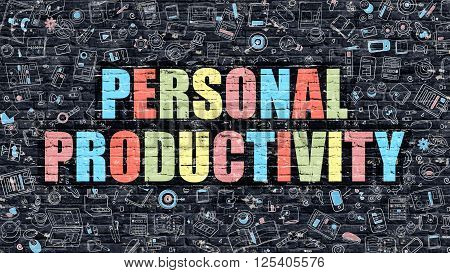 Personal Productivity Concept. Personal Productivity Drawn on Dark Wall. Personal Productivity in Multicolor. Personal Productivity Concept in Modern Doodle Style.