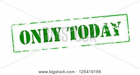 Rubber stamp with text only today inside vector illustration