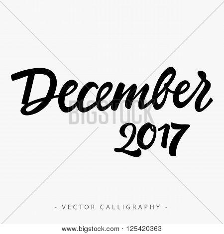 Black calligraphic December twenty seventeen  inscription on white background