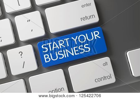 Start Your Business Concept. Computer Keyboard with Start Your Business on Blue Enter Key Background, Selected Focus. Button Start Your Business on Aluminum Keyboard. 3D.