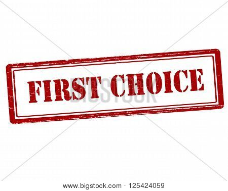 Rubber stamp with text first choice inside vector illustration
