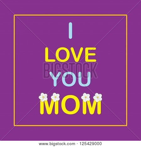 I love you Mom. Banner or poster for Mother's Day with flowers of apple.
