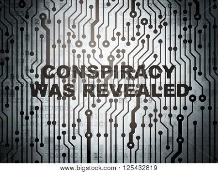 Political concept: circuit board with Conspiracy Was Revealed