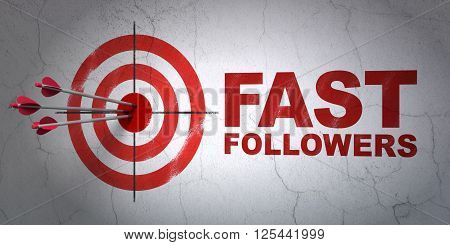 Business concept: target and Fast Followers on wall background