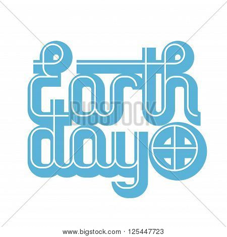 Vector Earth Day lettring on white background. Eps8