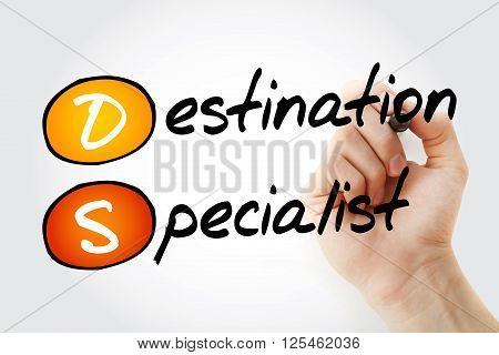 Hand writing DS - Destination Specialist with marker acronym business concept