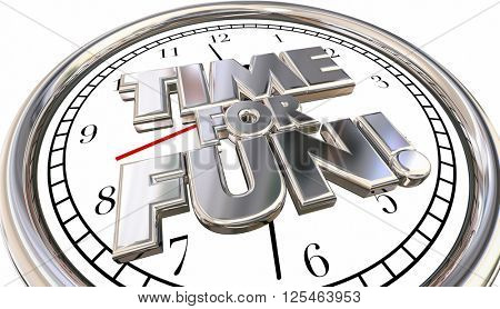 TIme for Fun Clock Words Recreation Vacation Holiday