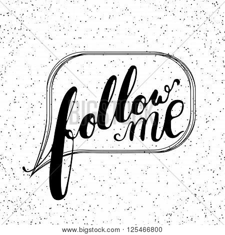 Hand drawn typography lettering phrase Follow me on the white background. Modern motivational calligraphy Follow me for social network typography poster and postcard or t-shirt print.