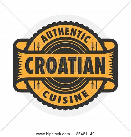 Abstract stamp or emblem with the text Authentic Croatian Cuisine written inside, vector illustration