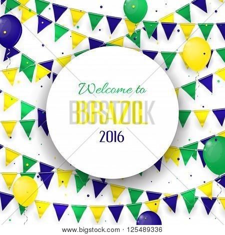 Abstract banner with inscription Welcome to Brazil. Background with balloons and with a garland from Brazil flag colors.