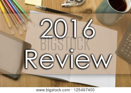 2016 Review - Business Concept With Text