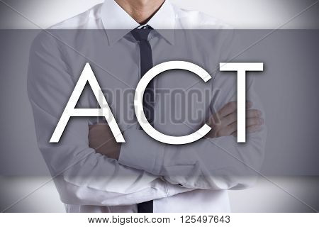 Act - Young Businessman With Text - Business Concept
