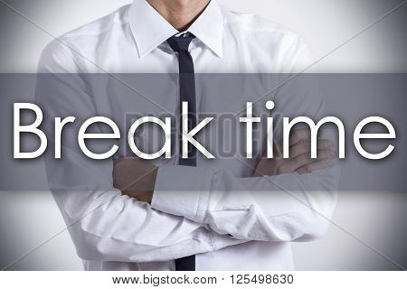 Break Time - Young Businessman With Text - Business Concept