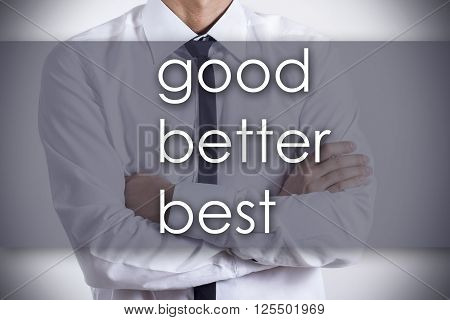 Good Better Best - Young Businessman With Text - Business Concept
