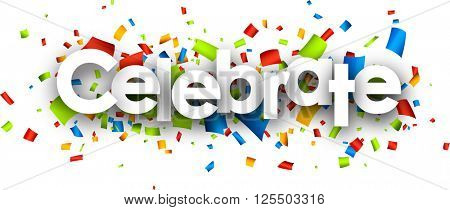 Celebrate paper banner with color confetti. Vector illustration.