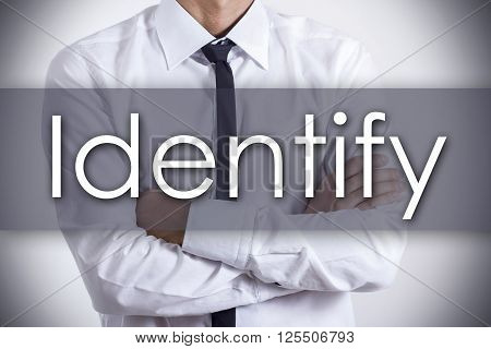 Identify - Young Businessman With Text - Business Concept