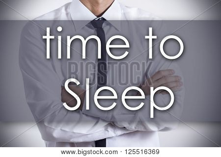 Time To Sleep - Young Businessman With Text - Business Concept