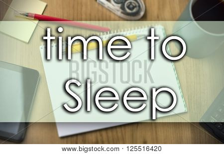 Time To Sleep -  Business Concept With Text