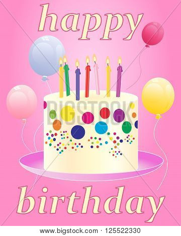 an illustration of a happy birthday card with a colorful celebration cake and candles with balloons on a pink background