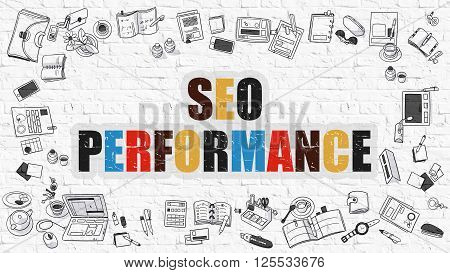 SEO Performance Concept. Modern Line Style Illustration. Multicolor SEO - Search Engine Optimization - Performance Drawn on White Brick Wall. Doodle Design.