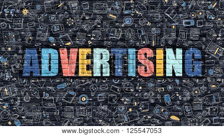 Advertising - Multicolor Concept on Dark Brick Wall Background with Doodle Icons Around. Modern Illustration with Elements of Doodle Style. Advertising on Dark Wall.