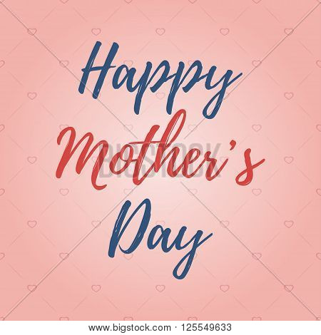 Happy mother's day vector background. Template for greeting card with